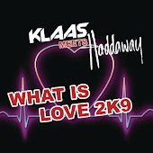 What Is Love 2K9 (Klaas Radio Edit)