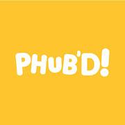 PHUB'D!