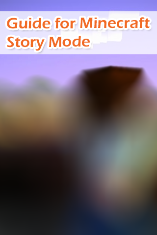 Guide for Minecraft:Story Mode