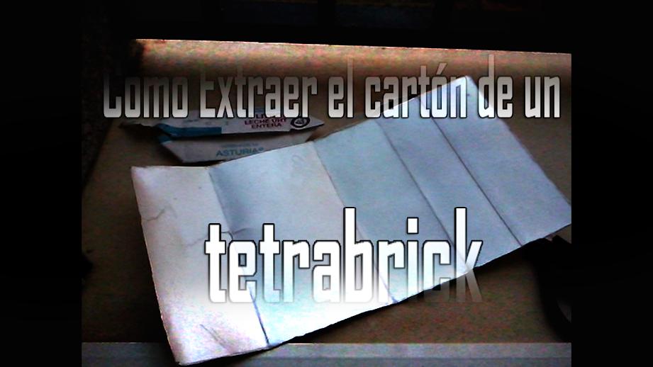 Como extraer el carton de un tetrabrick