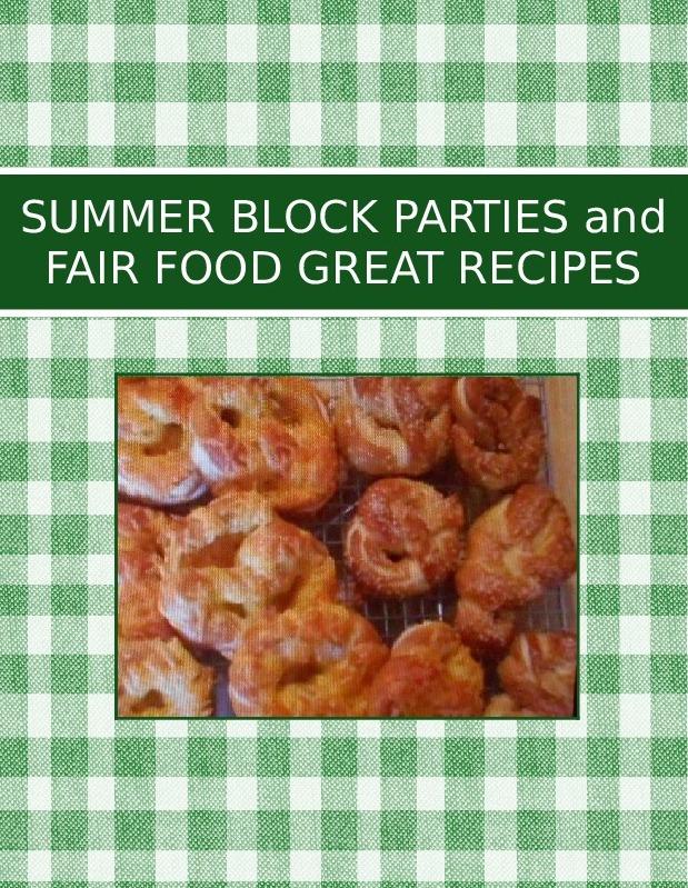 SUMMER BLOCK PARTIES and FAIR FOOD GREAT RECIPES
