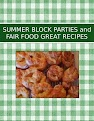 SUMMER BLOCK PARTIES and FAIR FOOD GREAT RECIPES