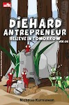 """Diehard Antrepreneur Believe in Tomorrow Ver. 02 - Nicholas Kurniawan"""