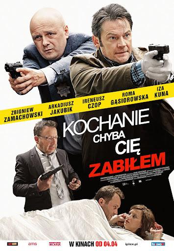 Polski plakat filmu 'Kochanie, Chyba Cię Zabiłem'