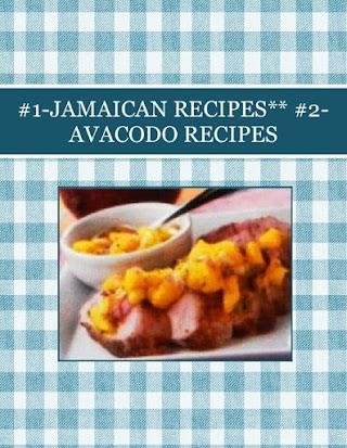 #1-JAMAICAN RECIPES**  #2-AVACODO RECIPES