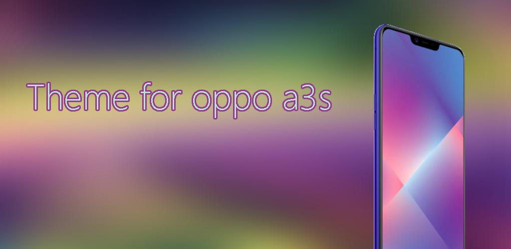 Theme for Oppo A3s 1 3 Apk Download - com appybuilder