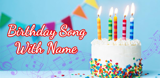 Birthday Song With Name Maker Apps On Google Play