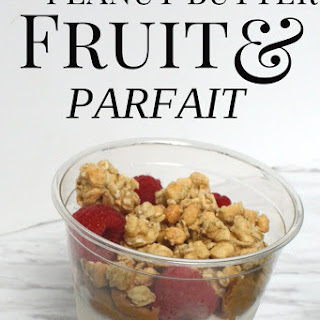 Peanut Butter and Fruit Parfait | Great School Lunch or After-School Snack