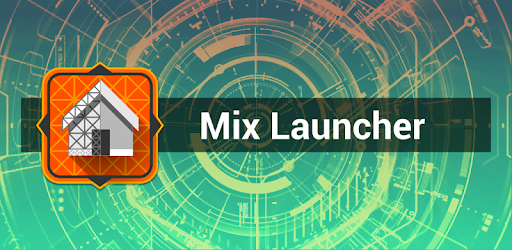Mix Launcher - Apps on Google Play