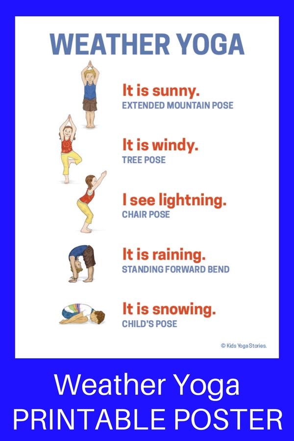 Weather Activities For Kids Yoga Printable Poster Kids Yoga Stories Yoga Resources For Kids