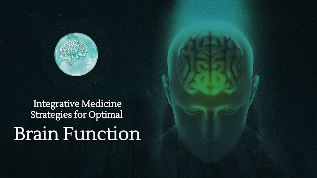 Integrative Medicine Strategies for Optimal Brain Function
