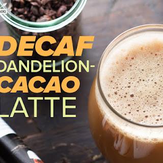 Decaf Dandelion-Cacao Latte.