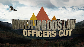 North Woods Law: Officers Cut thumbnail