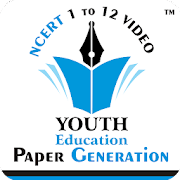 YOUTH EDUCATION - NCERT VIDEO && PAPER GENERATION