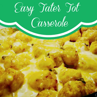 Easy Tater Tot Casserole.