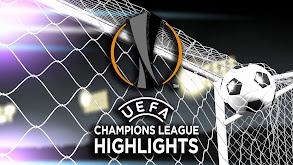 UEFA Champions League Highlights thumbnail