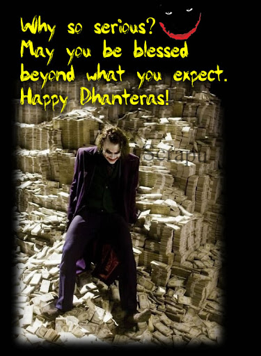 Dhanteras wallpaper Why so serious.. May you be blessed beyond what you expect.