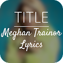 TITLE : Meghan Trainor Lyrics icon