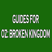 Guides Oz Broken Kingdom