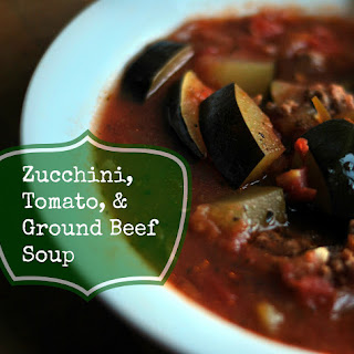 Zucchini, Tomato & Ground Beef Soup.