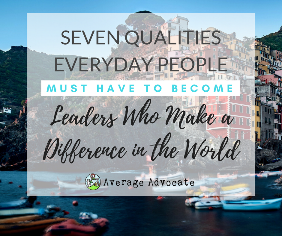Click here for 7 Qualities Leaders Who Make a Difference Checklist