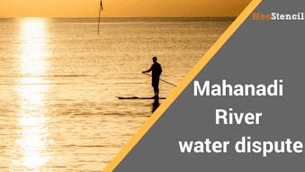 Mahanadi River Water Dispute