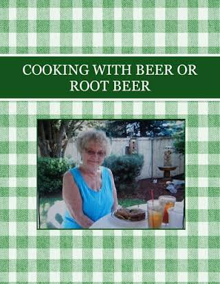 COOKING WITH BEER  OR  ROOT BEER