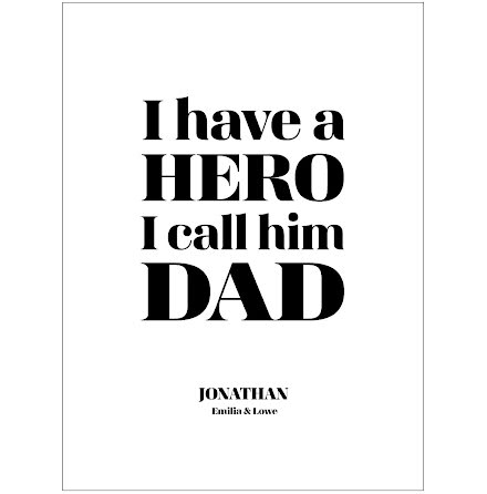 I HAVE A HERO (MOM ELLER DAD)