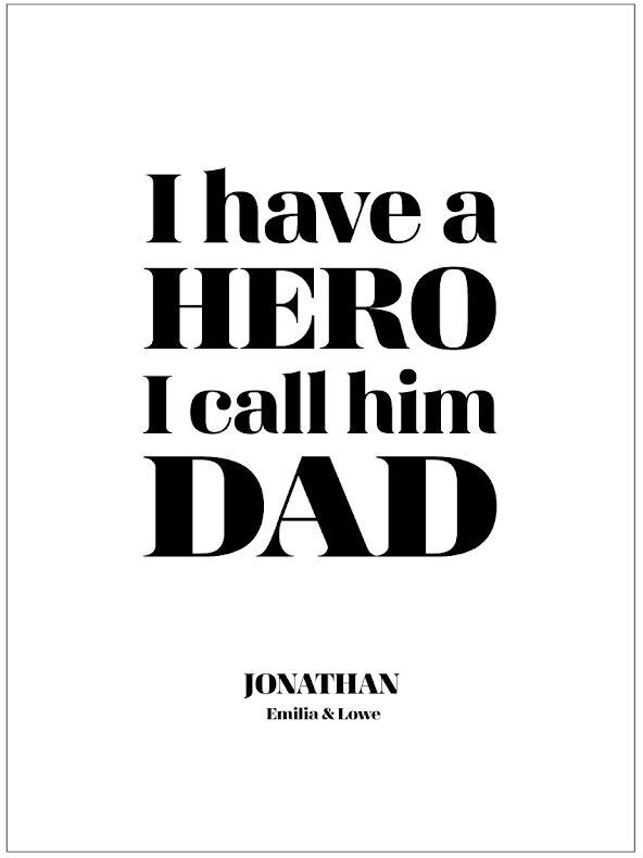 I HAVE A HERO (MOM ELLER DAD)