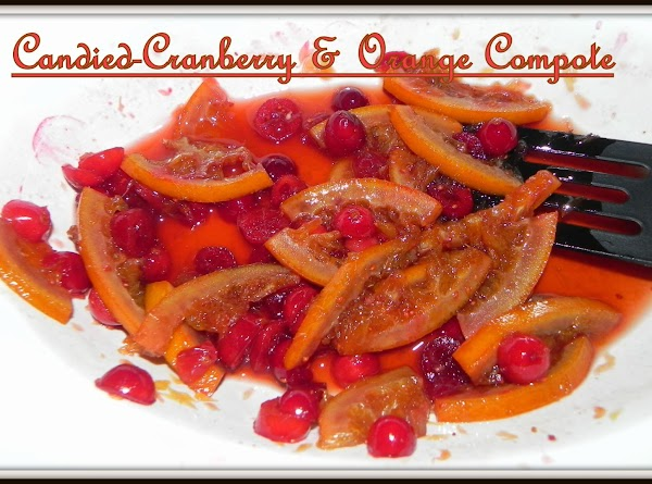 FOR CANDIED-ORANGE & CRANBERRY COMPOTE: