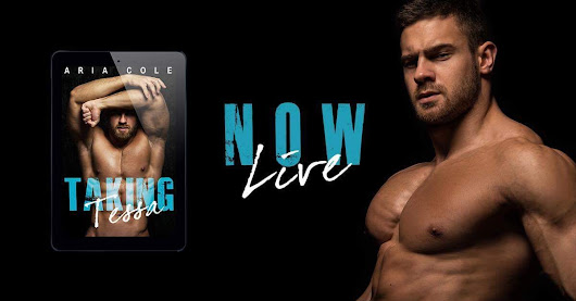 Taking Tessa Release Blitz by Aria Cole