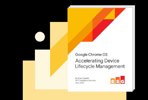 Google Chrome OS: Accelerating Device Lifecycle Management.
