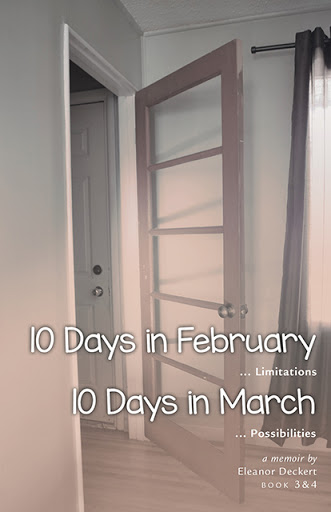 10 Days in February... Limitations & 10 Days in March... Possibilities