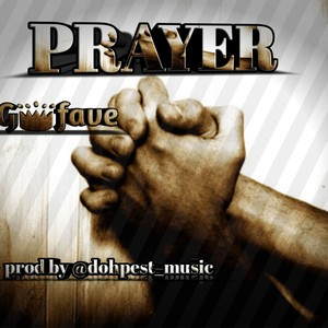 prayer - king fave Upload Your Music Free