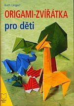 Photo: Origami-Zvířátka pro děti Ruth Ungert Kreativní kniha 2005 paperback 64 pp ISBN 8086609189