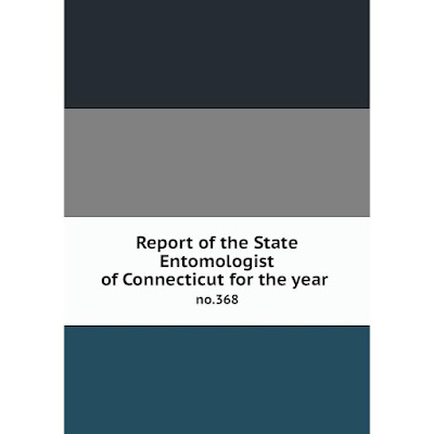 Книга Report of the State Entomologist of Connecticut for the year no.368