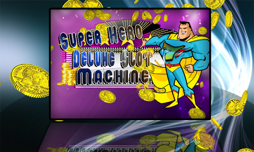 Super Hero Deluxe SlotMachine