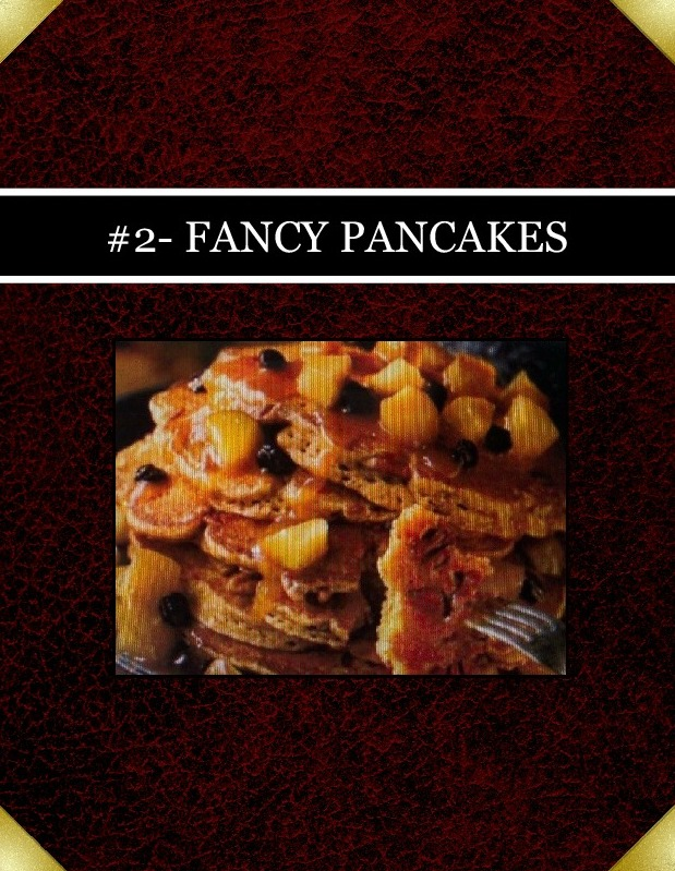 #2- FANCY PANCAKES