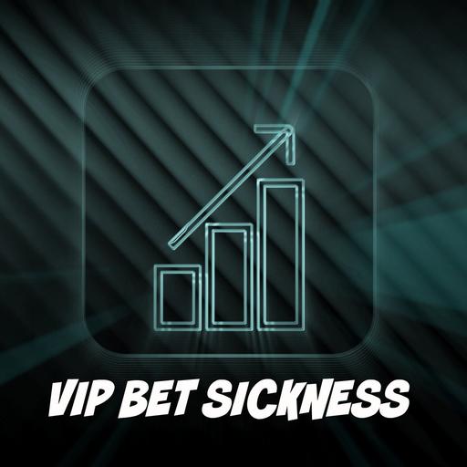 VIP Bet Sickness