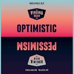 Virginia Beer Co. Optimistic Pessimism