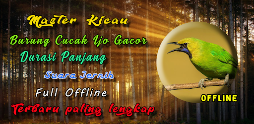 Masteran Cucak Ijo Full Isian On Windows Pc Download Free 1 0 Com Kingkustur Master Kicau Burung Cucak Ijo Fullisian Mp3