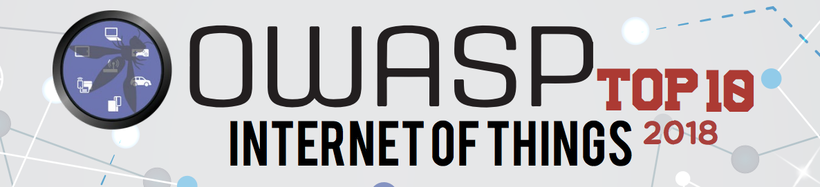 OWASP IoT Project for 2018 has just been released!