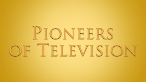 Pioneers of Television thumbnail
