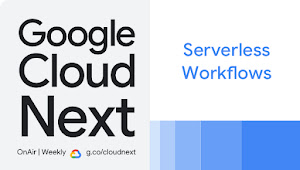 Serverless Workflows in Google Cloud session