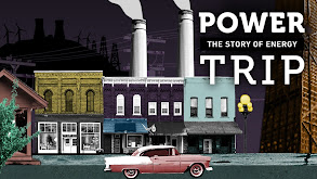 Power Trip: The Story of Energy thumbnail