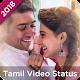 Tamil Video Status - Tamil Status 2018 Download on Windows