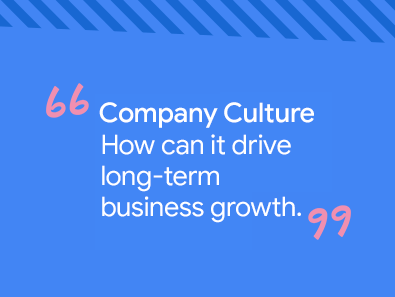 Título sobre fundo azul: Company Culture: How can it drive long-term business growth