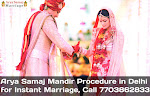Arya Samaj Mandir Procedure in Delhi for Instant Marriage, Call 7703862833