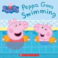 Peppa Pig: Peppa Goes Swimming: Scholastic, Eone