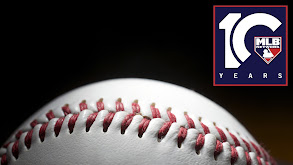 MLB Network: 10 Years and Counting thumbnail